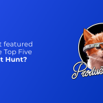 How to get featured on product hunt – our case study!<