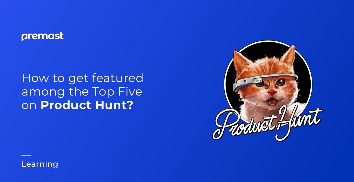 How to get featured on product hunt – our case study!
